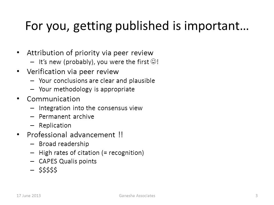 17 June 2013Ganesha Associates3 Attribution of priority via peer review – It's new (probably), you were the first .
