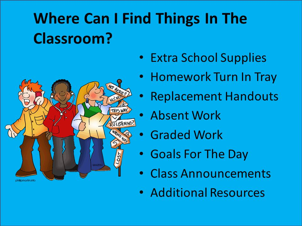 Where Can I Find Things In The Classroom? Extra School Supplies Homework Turn In Tray Replacement Handouts Absent Work Graded Work Goals For The Day C