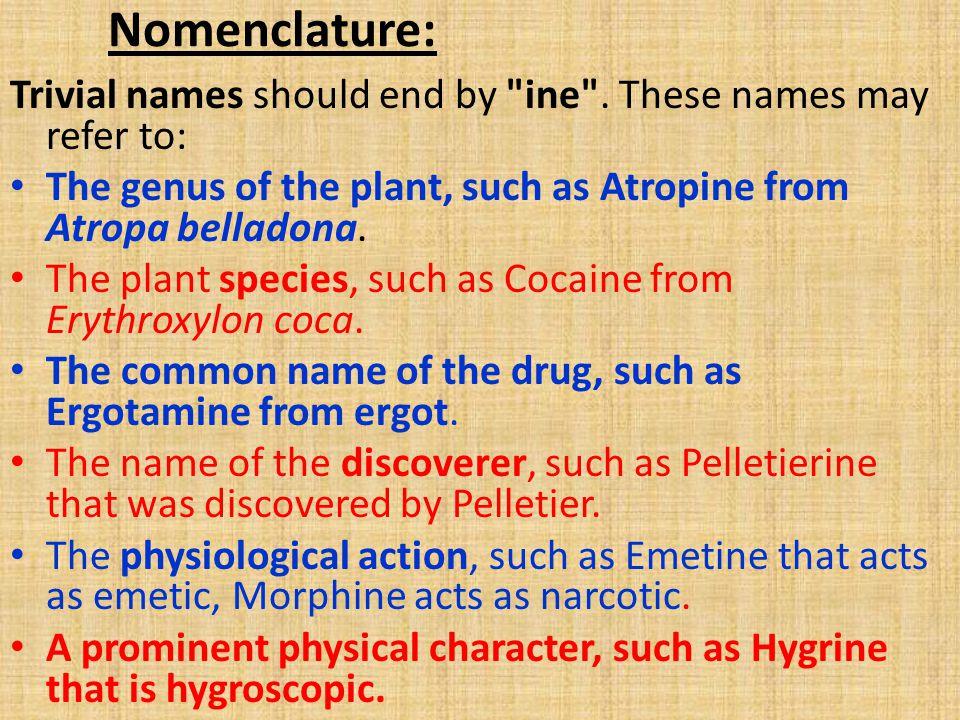 Nomenclature: Trivial names should end by