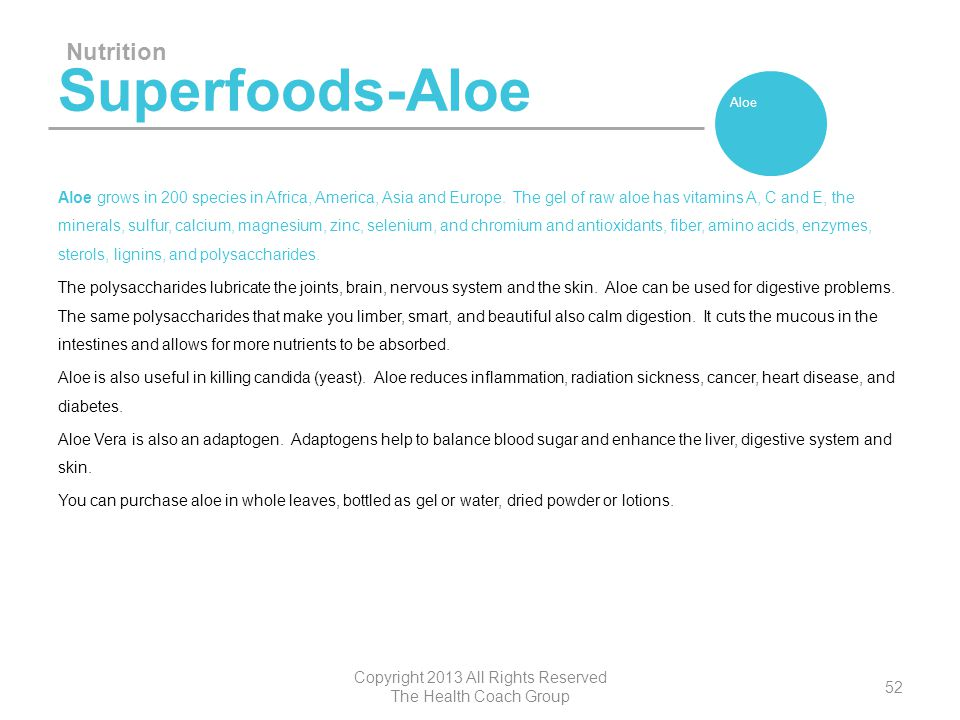 Superfoods-Aloe Aloe grows in 200 species in Africa, America, Asia and Europe. The gel of raw aloe has vitamins A, C and E, the minerals, sulfur, calc