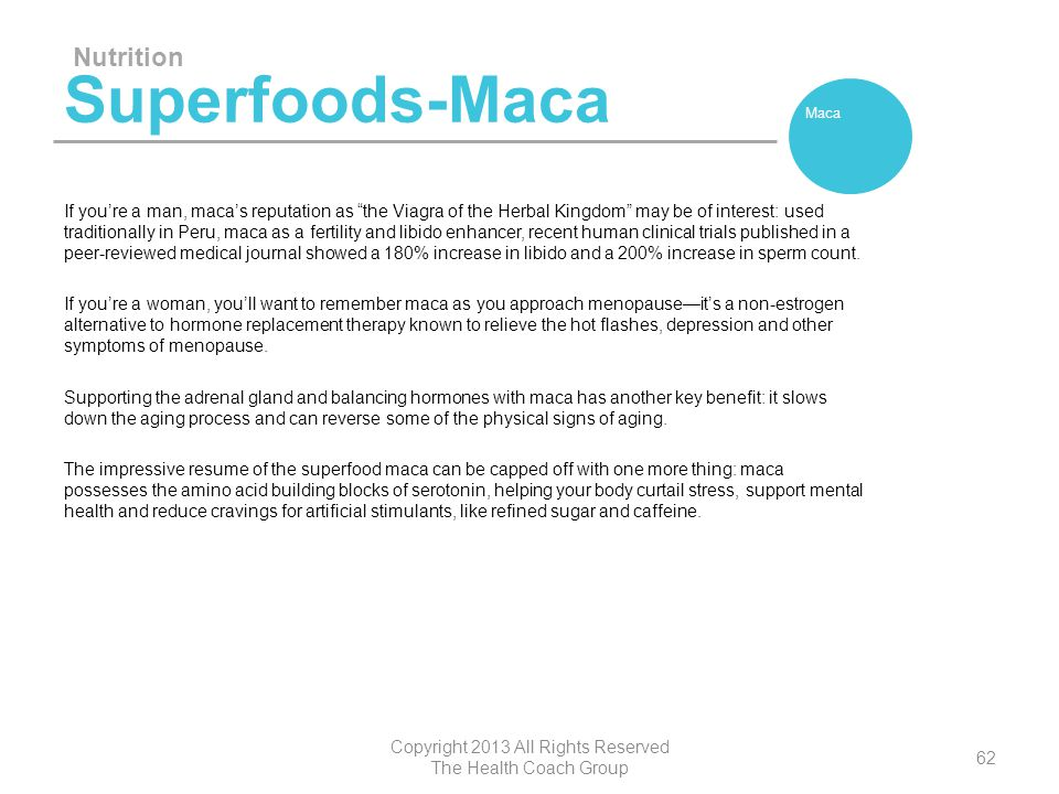 """Superfoods-Maca If you're a man, maca's reputation as """"the Viagra of the Herbal Kingdom"""" may be of interest: used traditionally in Peru, maca as a fer"""