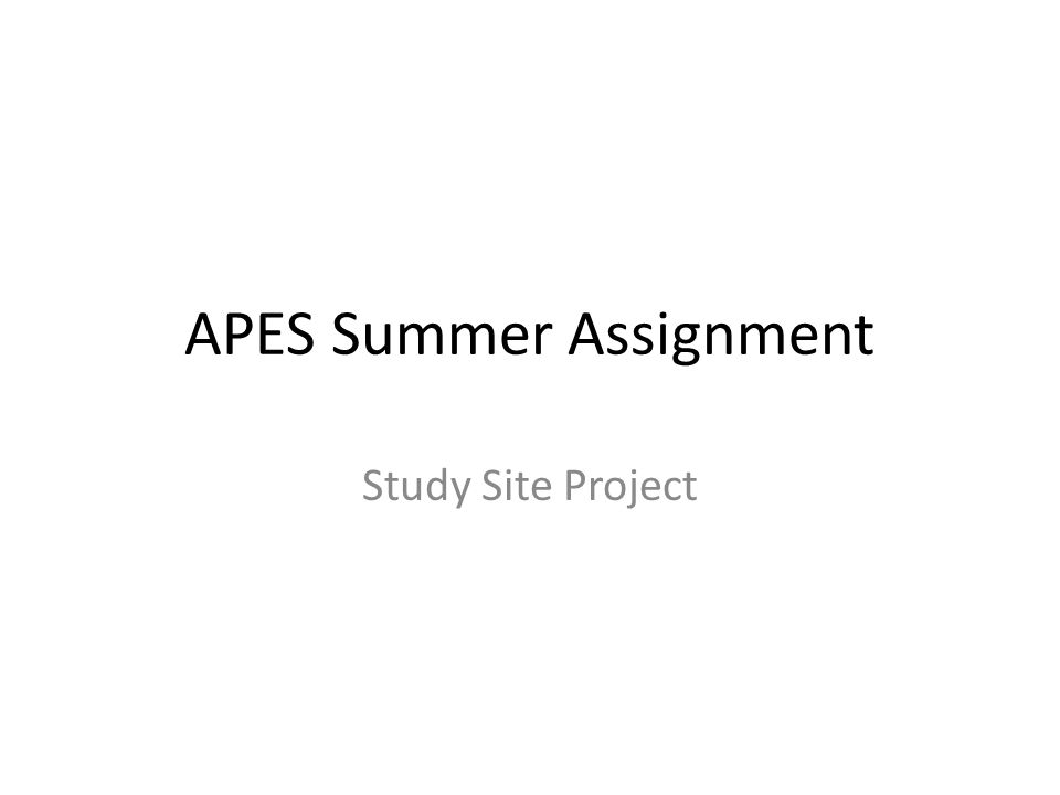 APES Summer Assignment Study Site Project