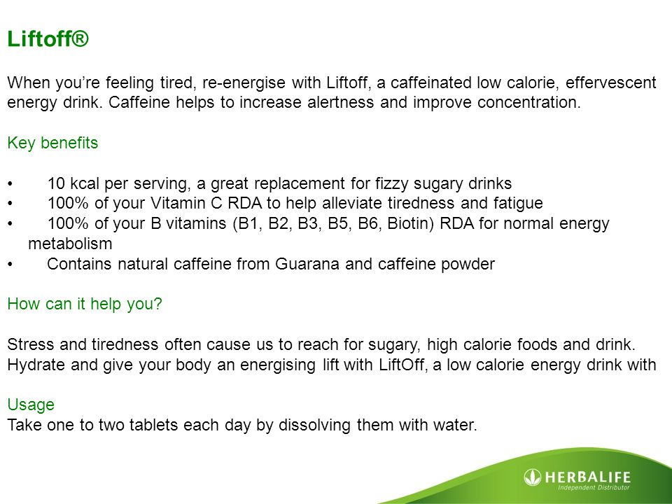 Liftoff® When you're feeling tired, re-energise with Liftoff, a caffeinated low calorie, effervescent energy drink. Caffeine helps to increase alertne