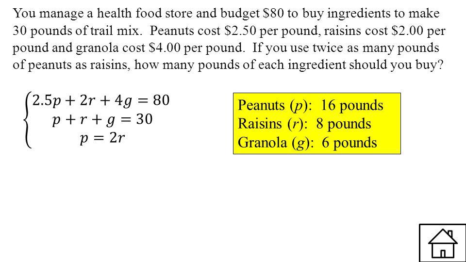 Peanuts (p): 16 pounds Raisins (r): 8 pounds Granola (g): 6 pounds