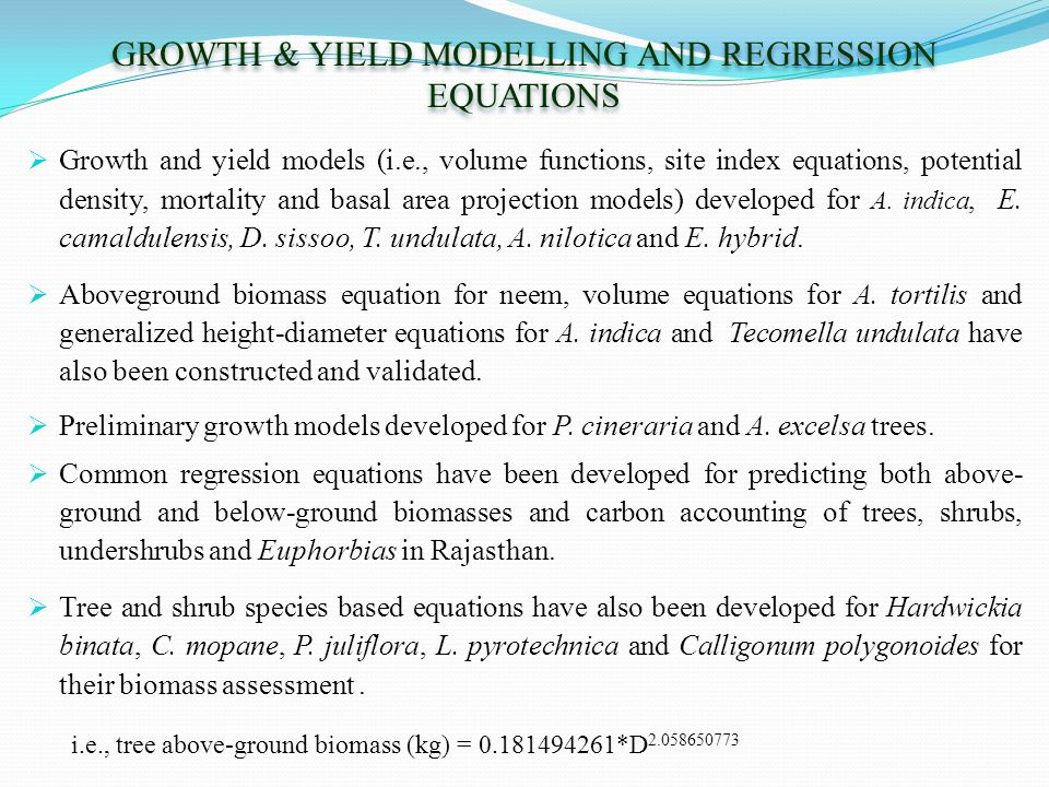  Growth and yield models (i.e., volume functions, site index equations, potential density, mortality and basal area projection models) developed for