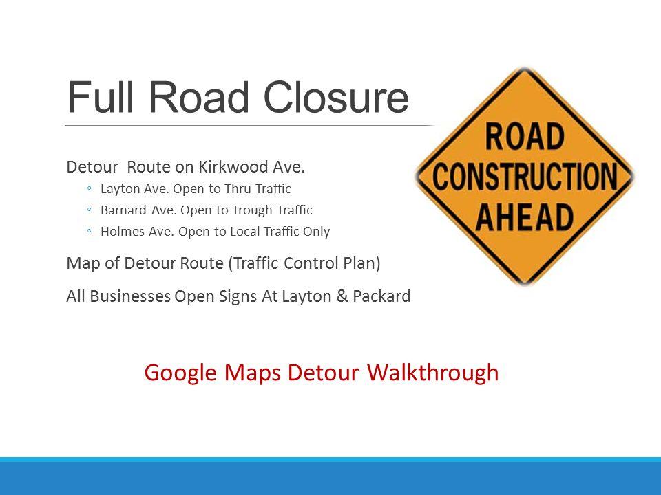Full Road Closure Detour Route on Kirkwood Ave. ◦Layton Ave.