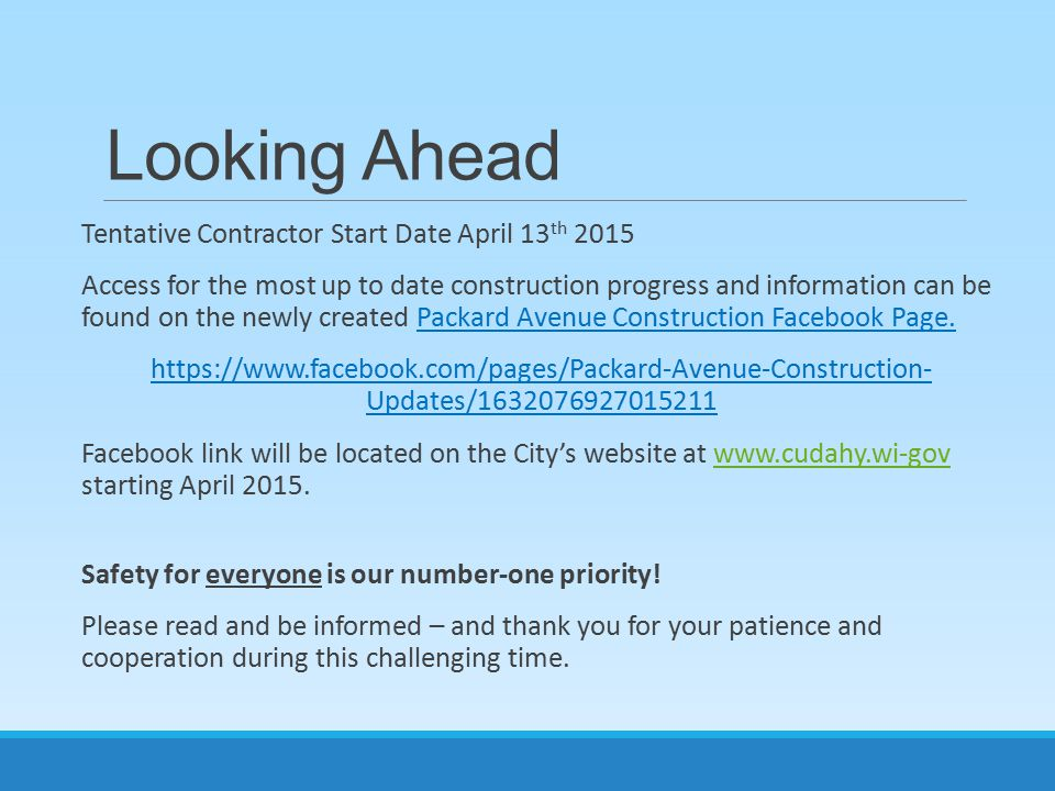 Looking Ahead Tentative Contractor Start Date April 13 th 2015 Access for the most up to date construction progress and information can be found on th