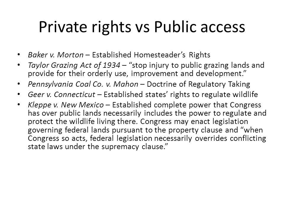Private rights vs Public access Baker v.