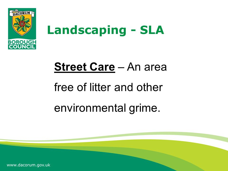 Landscaping - SLA Street Care – An area free of litter and other environmental grime.