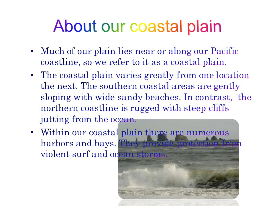 What is a coastal plain? An extensive, low-relief area that is bounded by the sea on one side and by a high-relief province on the landward side. Read