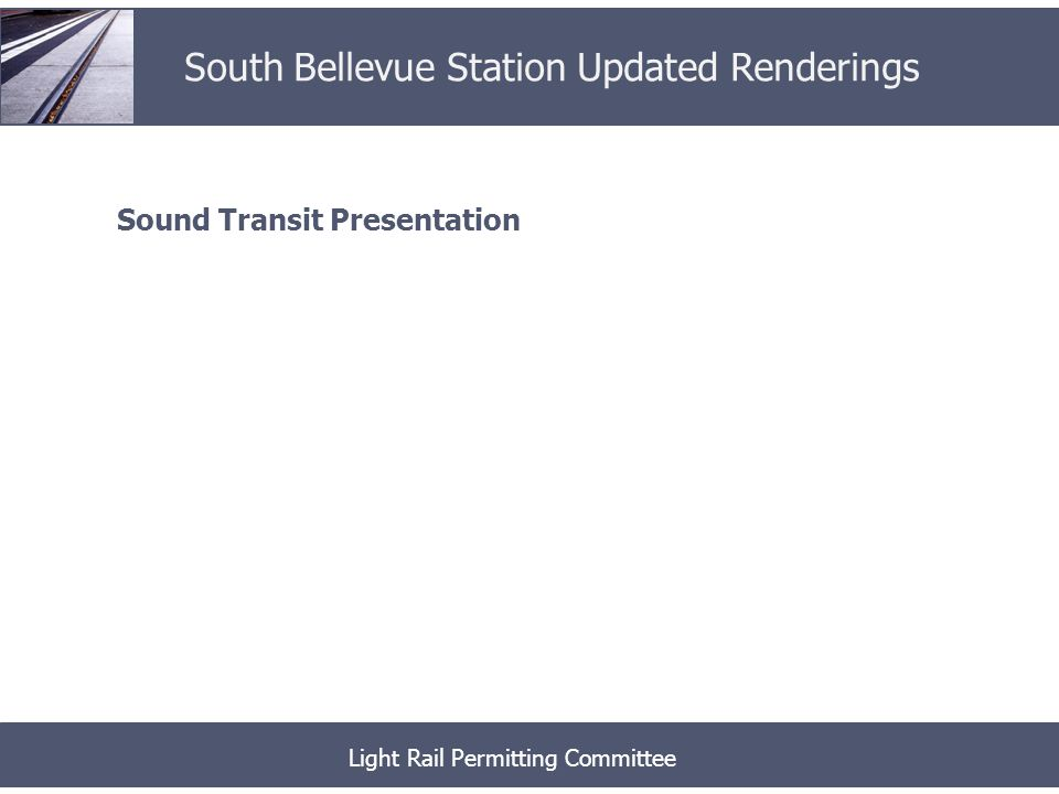 Sound Transit Presentation Light Rail Permitting Committee South Bellevue Station Updated Renderings