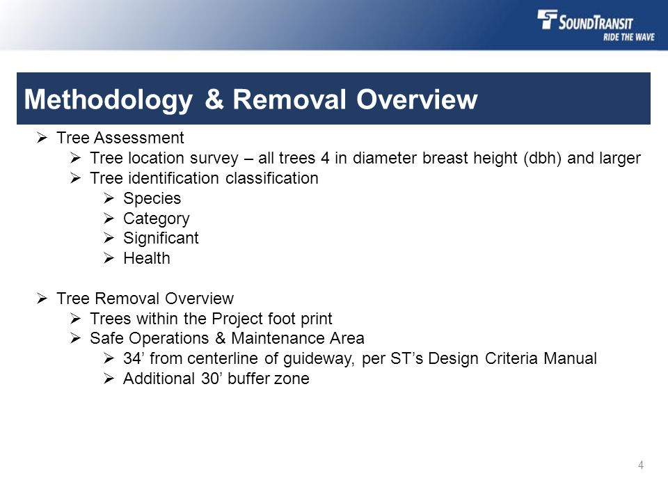 Methodology & Removal Overview 4  Tree Assessment  Tree location survey – all trees 4 in diameter breast height (dbh) and larger  Tree identificati
