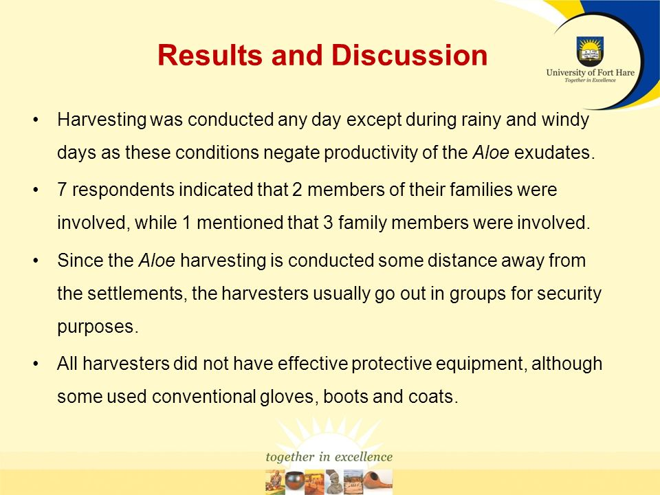 Results and Discussion Harvesting was conducted any day except during rainy and windy days as these conditions negate productivity of the Aloe exudate
