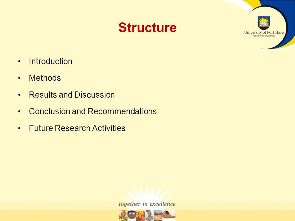 Structure Introduction Methods Results and Discussion Conclusion and Recommendations Future Research Activities