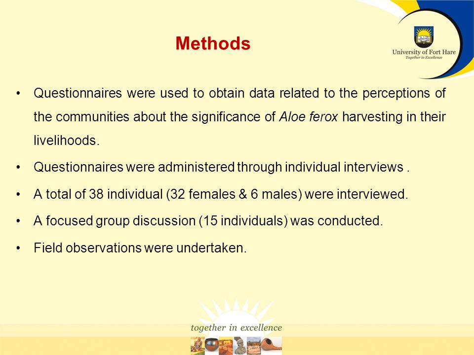 Methods Questionnaires were used to obtain data related to the perceptions of the communities about the significance of Aloe ferox harvesting in their