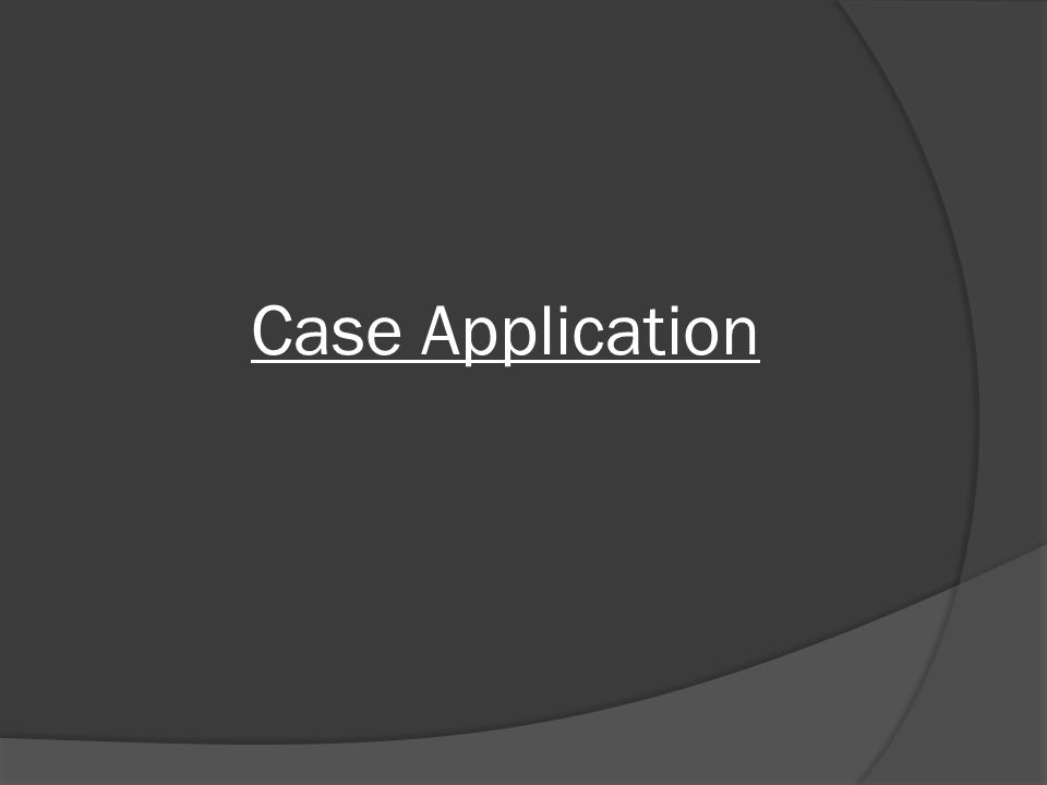 Case Application