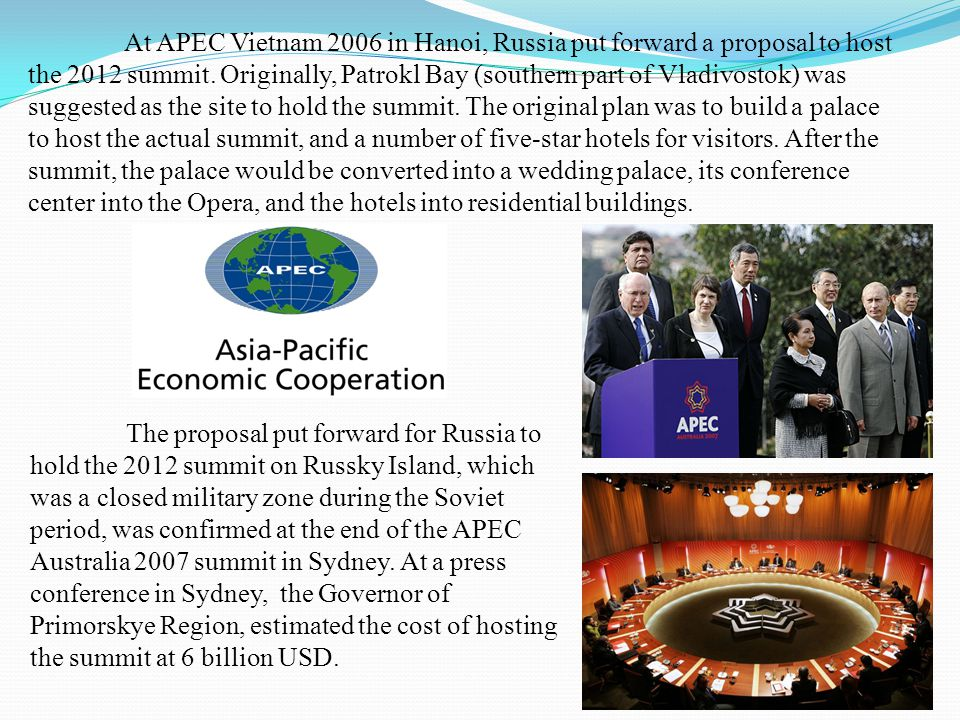 At APEC Vietnam 2006 in Hanoi, Russia put forward a proposal to host the 2012 summit.