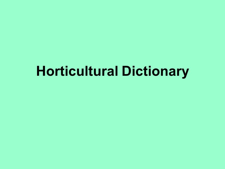 Horticultural Dictionary