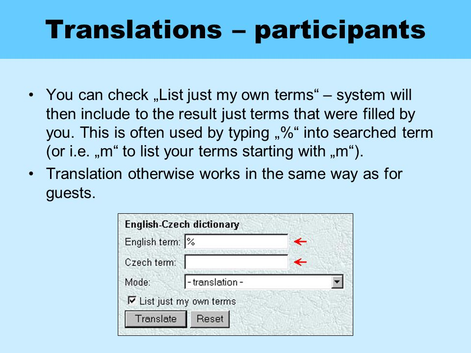 "Translations – participants You can check ""List just my own terms – system will then include to the result just terms that were filled by you."