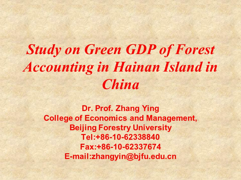 Study on Green GDP of Forest Accounting in Hainan Island in China Dr.