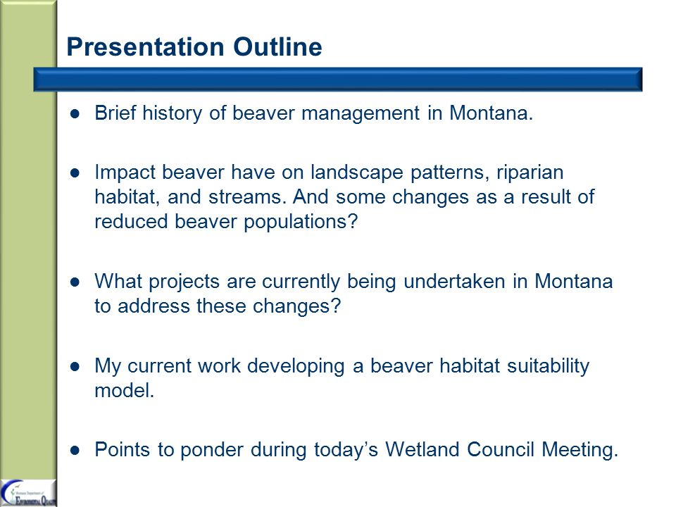 Presentation Outline Brief history of beaver management in Montana.