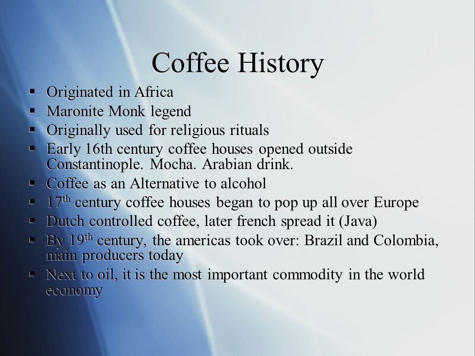 Top Ten Coffee Producing Countries 1.Brazil6.Ethiopia 2.Columbia7.