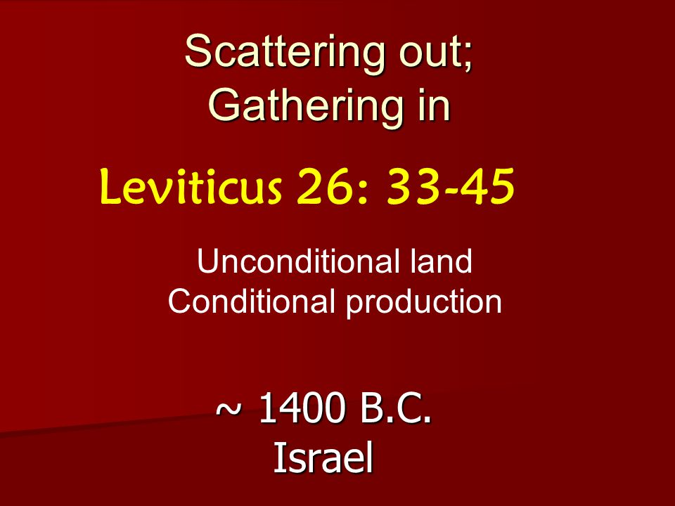 Scattering out; Gathering in ~ 1400 B.C.