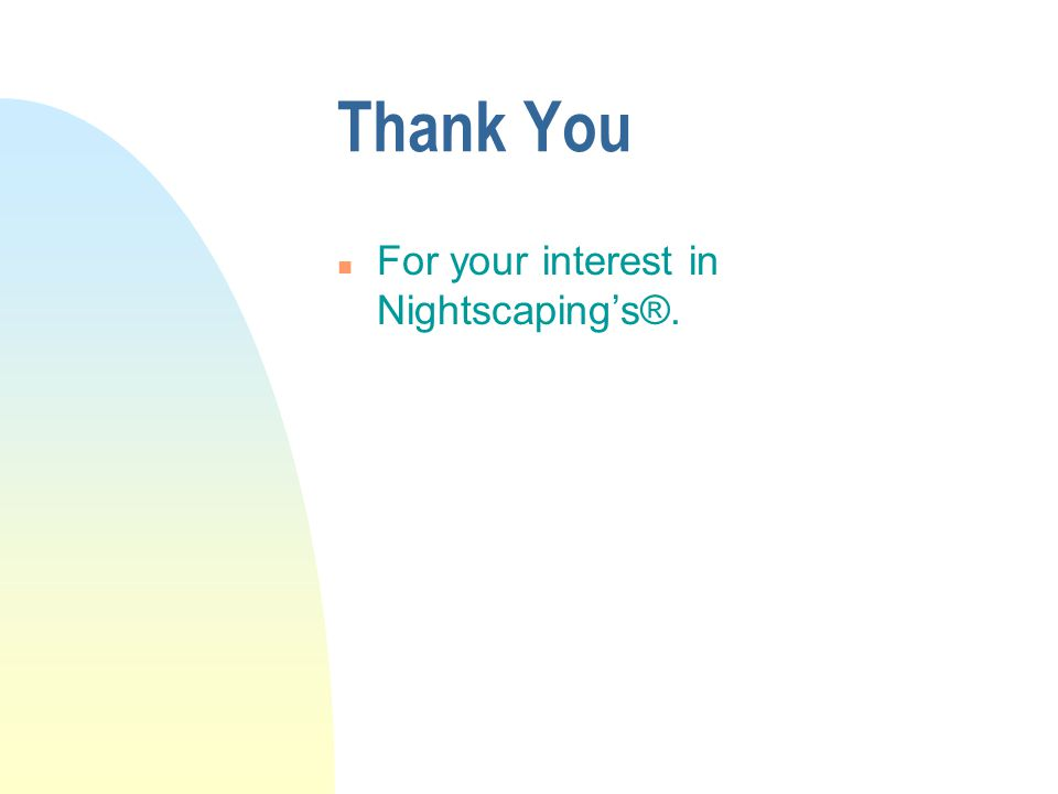 Thank You n For your interest in Nightscaping's®.