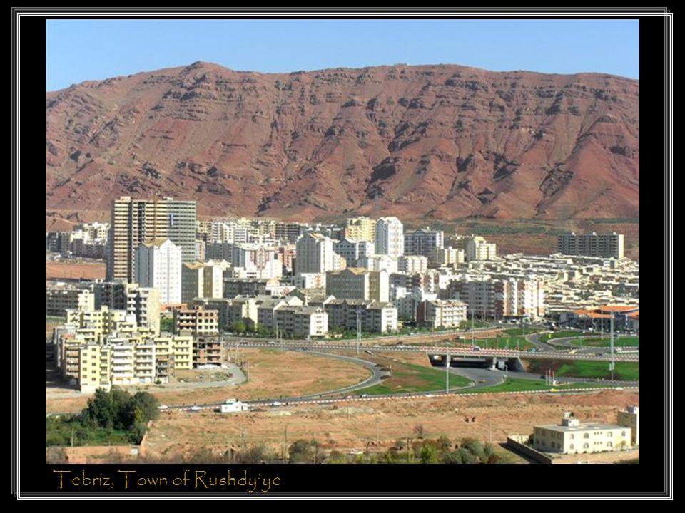 Tebriz, Town of Rushdy'ye