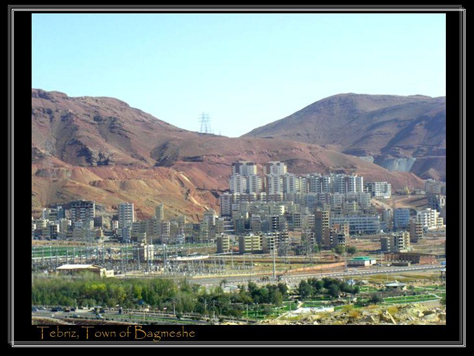 Tebriz, Town of Bagmeshe