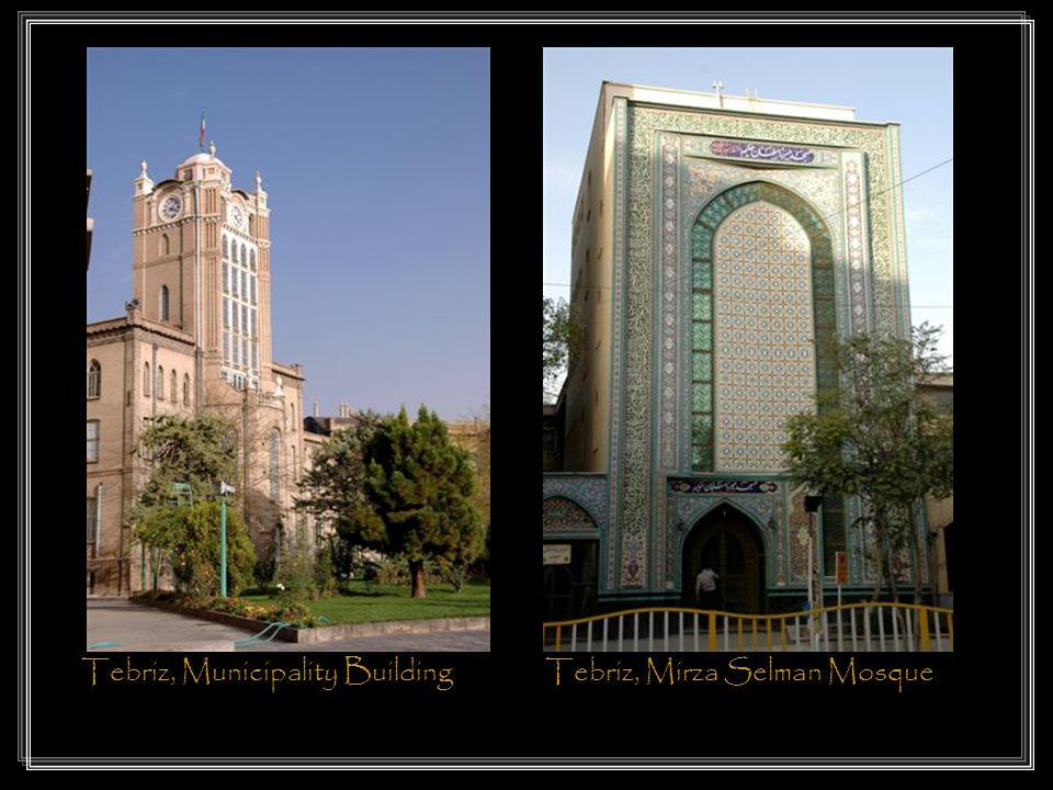 Tebriz, Municipality BuildingTebriz, Mirza Selman Mosque