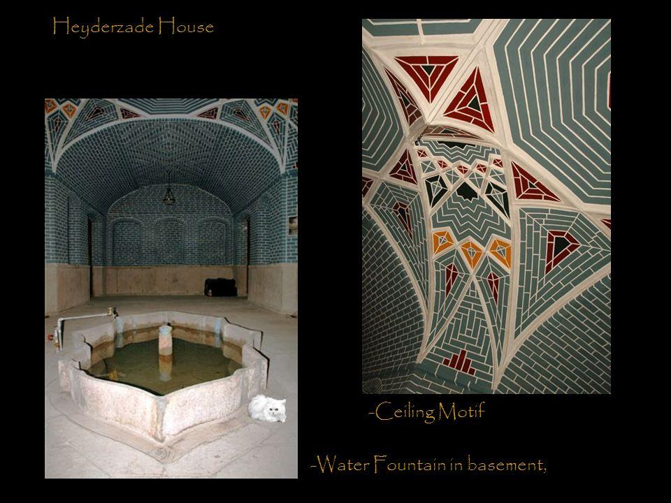 Heyderzade House -Water Fountain in basement, -Ceiling Motif