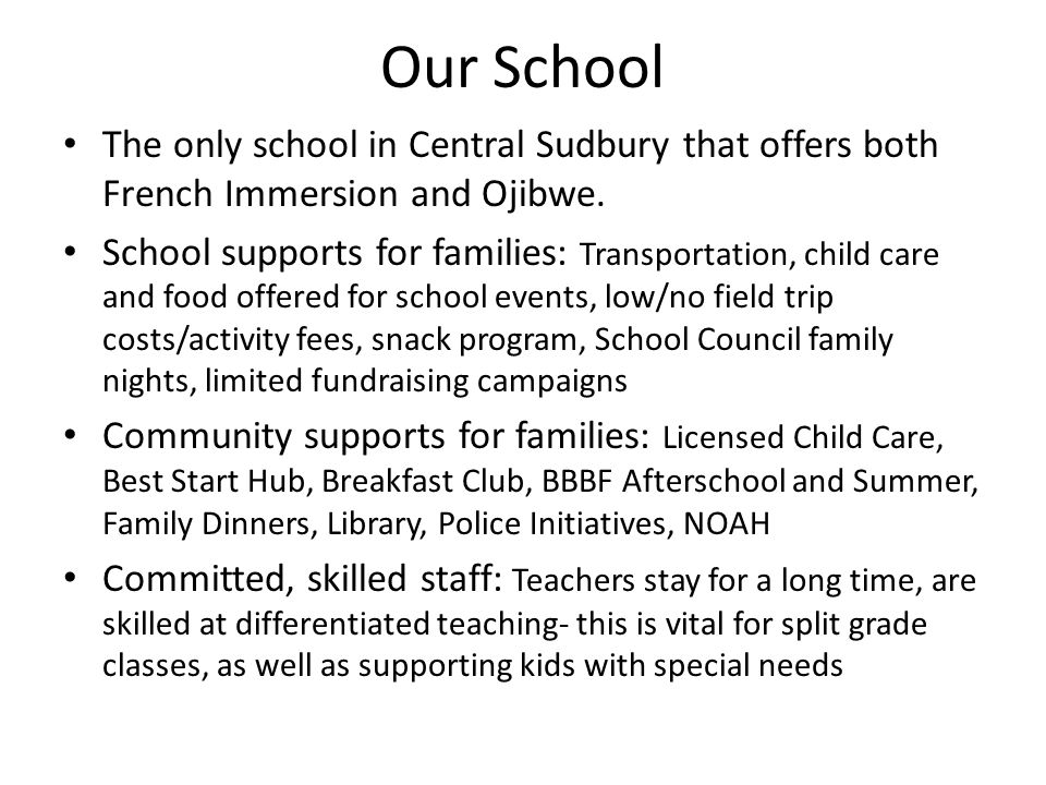 Our School The only school in Central Sudbury that offers both French Immersion and Ojibwe.