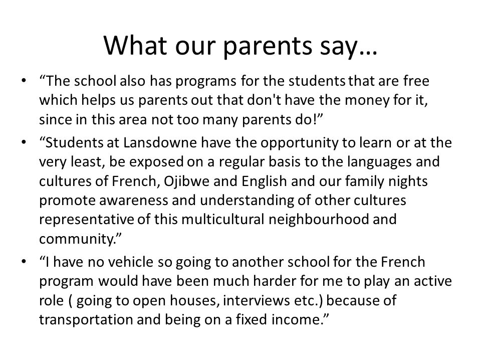 """What our parents say… """"The school also has programs for the students that are free which helps us parents out that don't have the money for it, since"""