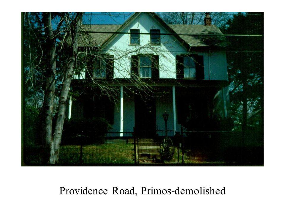 Providence Road, Primos-demolished