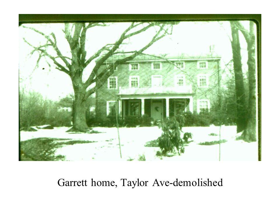 Garrett home, Taylor Ave-demolished