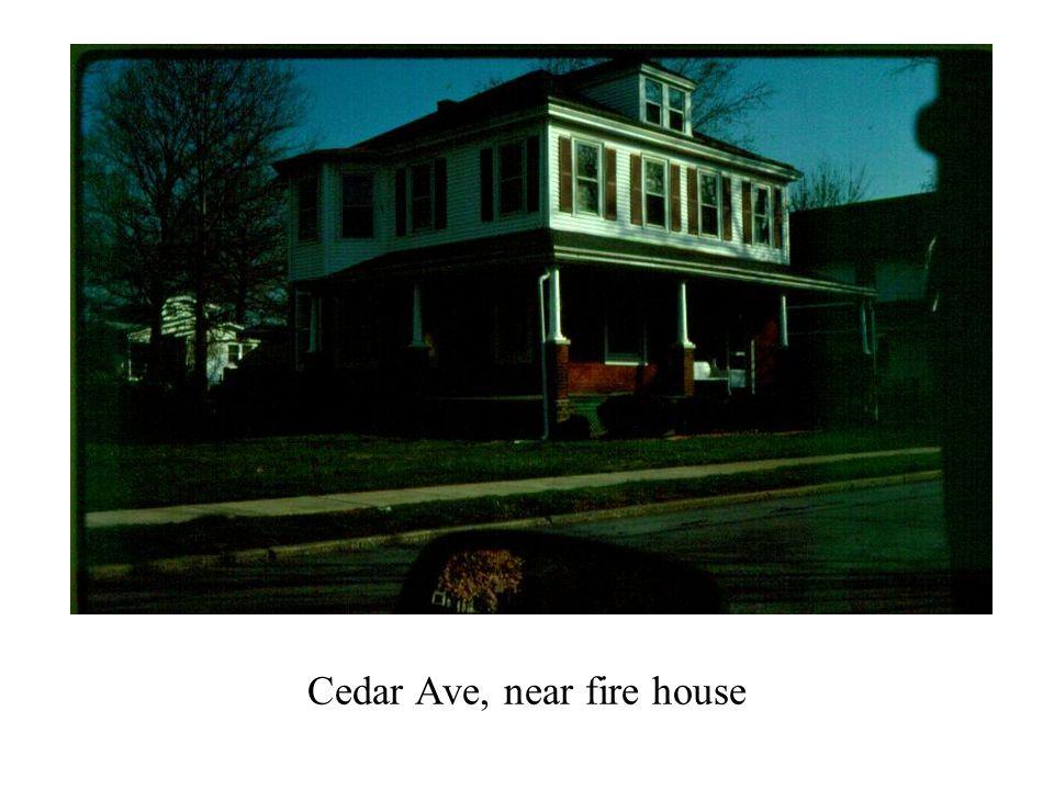 Cedar Ave, near fire house