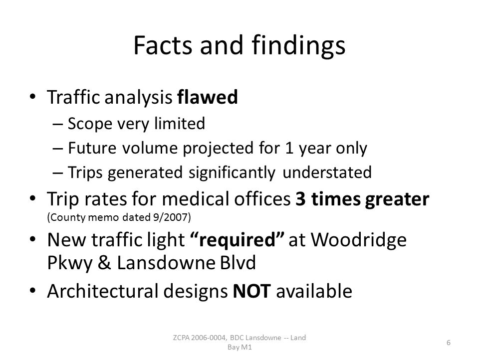Facts and findings Traffic analysis flawed – Scope very limited – Future volume projected for 1 year only – Trips generated significantly understated