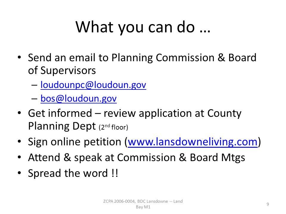 What you can do … Send an email to Planning Commission & Board of Supervisors – loudounpc@loudoun.gov loudounpc@loudoun.gov – bos@loudoun.gov bos@loud