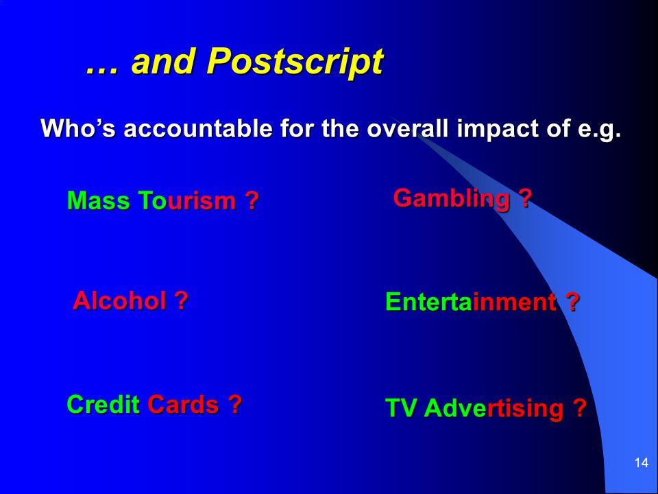 14 … and Postscript Mass Tourism . Alcohol . Gambling .