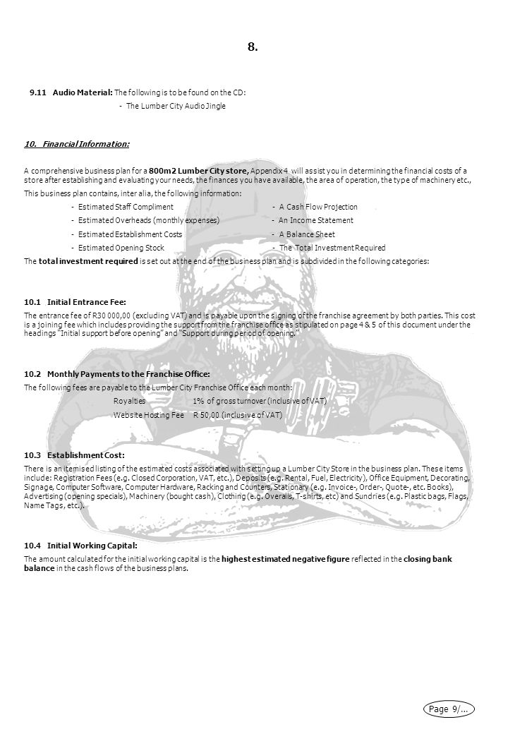 8. Page 9/… 9.11 Audio Material: The following is to be found on the CD: - The Lumber City Audio Jingle 10. Financial Information: A comprehensive bus