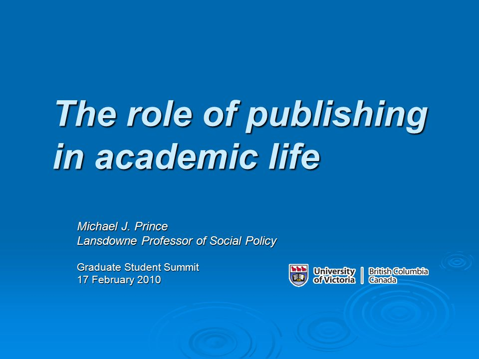 The role of publishing in academic life Michael J.