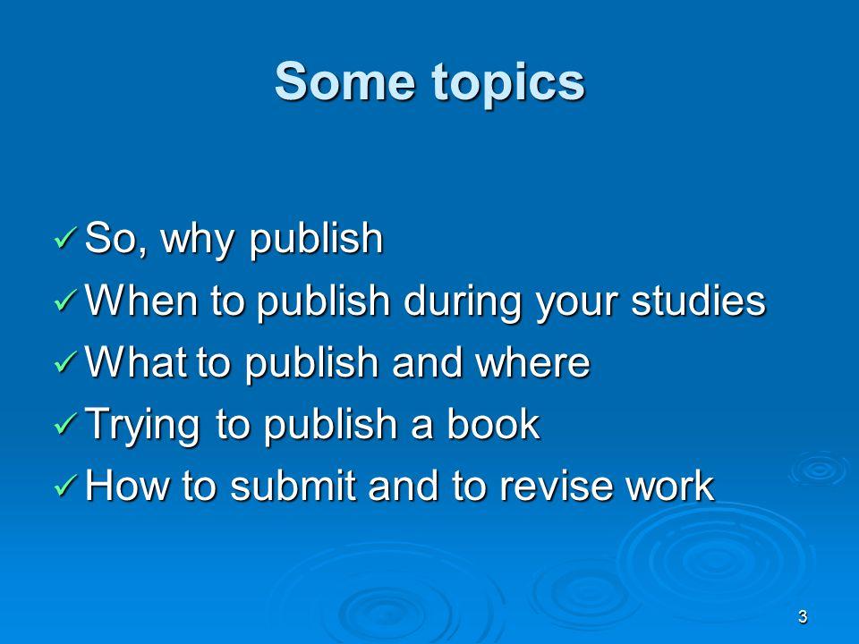 4 So, why publish.