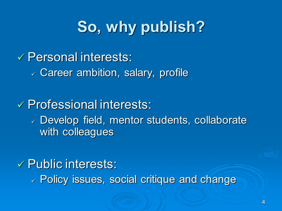 5 When to publish as a graduate student A course paper – on your own or with the instructor.