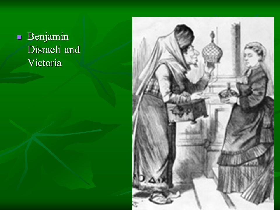 Benjamin Disraeli and Victoria Benjamin Disraeli and Victoria