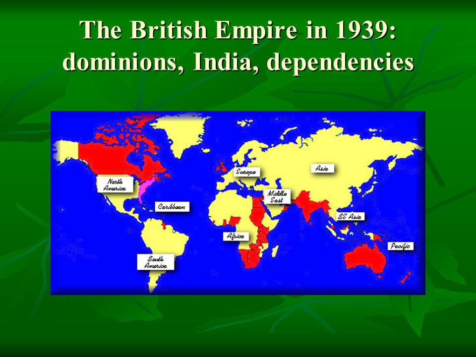 The British Empire in 1939: dominions, India, dependencies