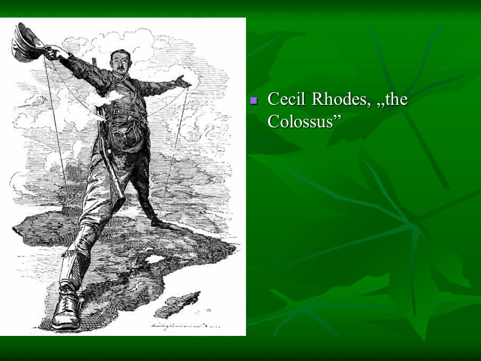 "Cecil Rhodes, ""the Colossus Cecil Rhodes, ""the Colossus"