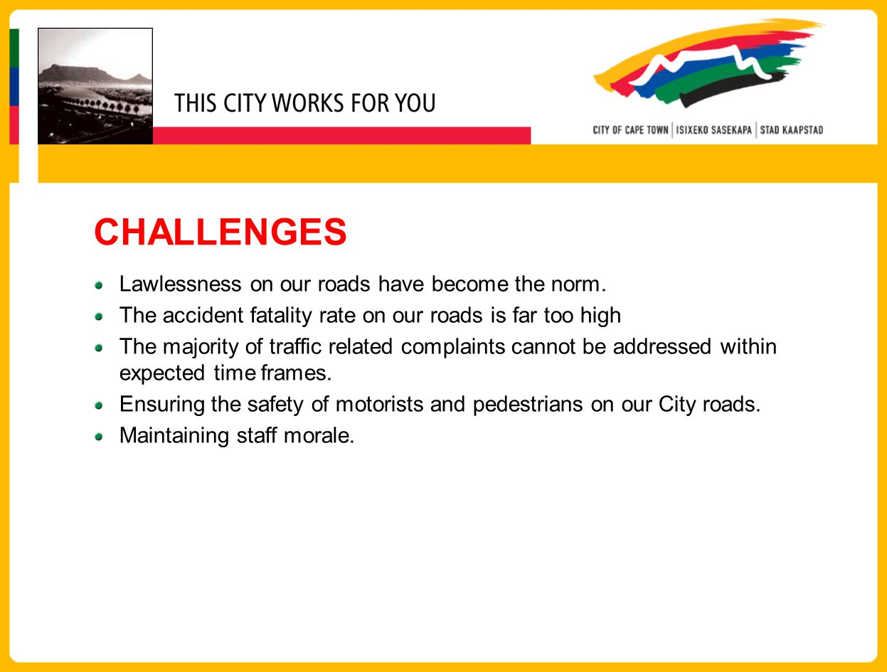 CHALLENGES Lawlessness on our roads have become the norm.