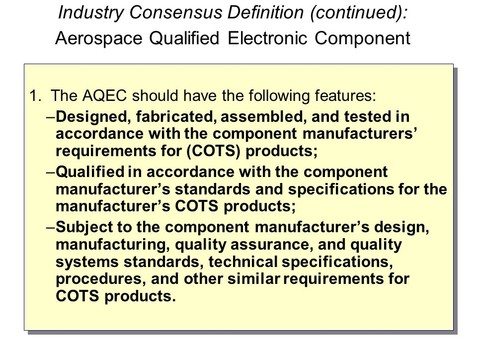 Industry Consensus Definition (continued): Aerospace Qualified Electronic Component 1.