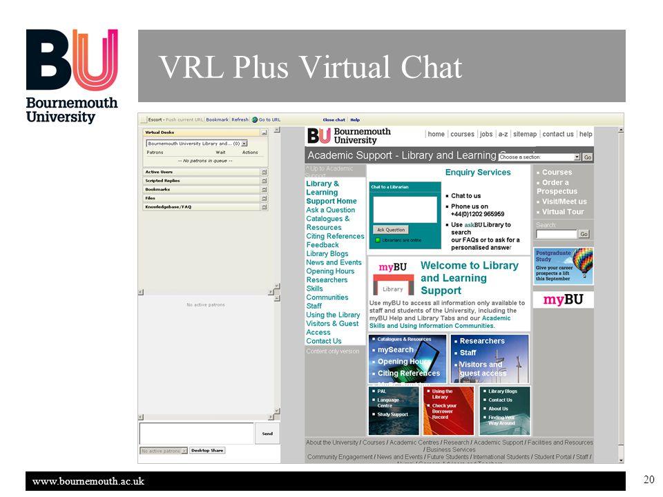 www.bournemouth.ac.uk 20 VRL Plus Virtual Chat